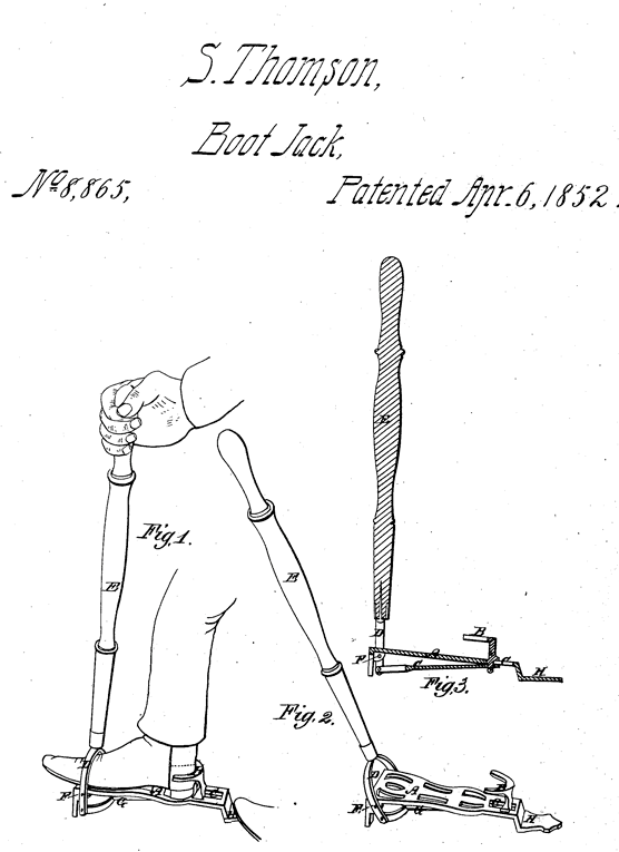 Kristin Holt | Victorian-American Boot Jacks. U.S. Patent No 8865 awarded to inventor S. Thompson for Boot Jack (illustrated), patented April 6, 1852.
