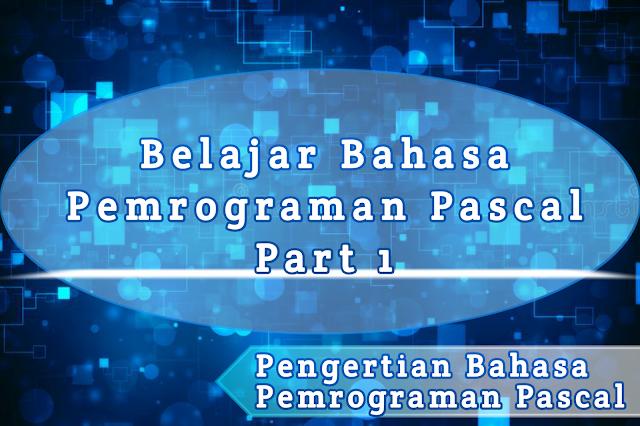 Belajar Pascal Part 1 dari SyTeekno