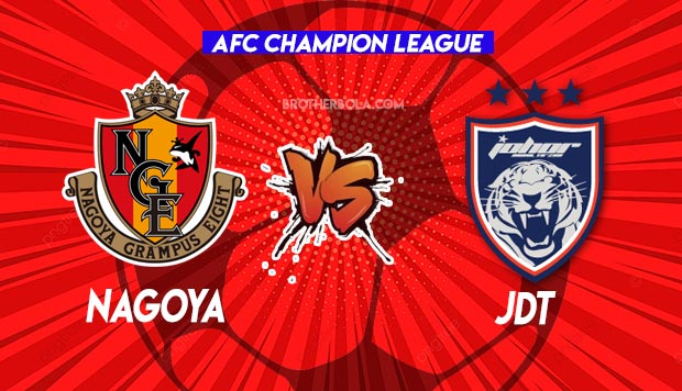 Live Streaming Nagoya vs JDT 4 July 2021.