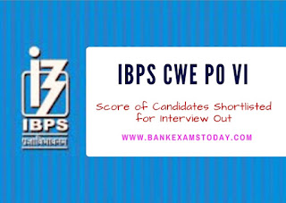 IBPS CWE PO VI - Score of Candidates Shortlisted for Interview Out