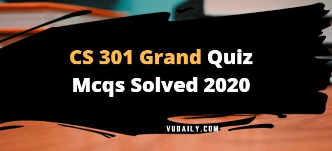 CS301 grand quiz Mcqs solved 2020