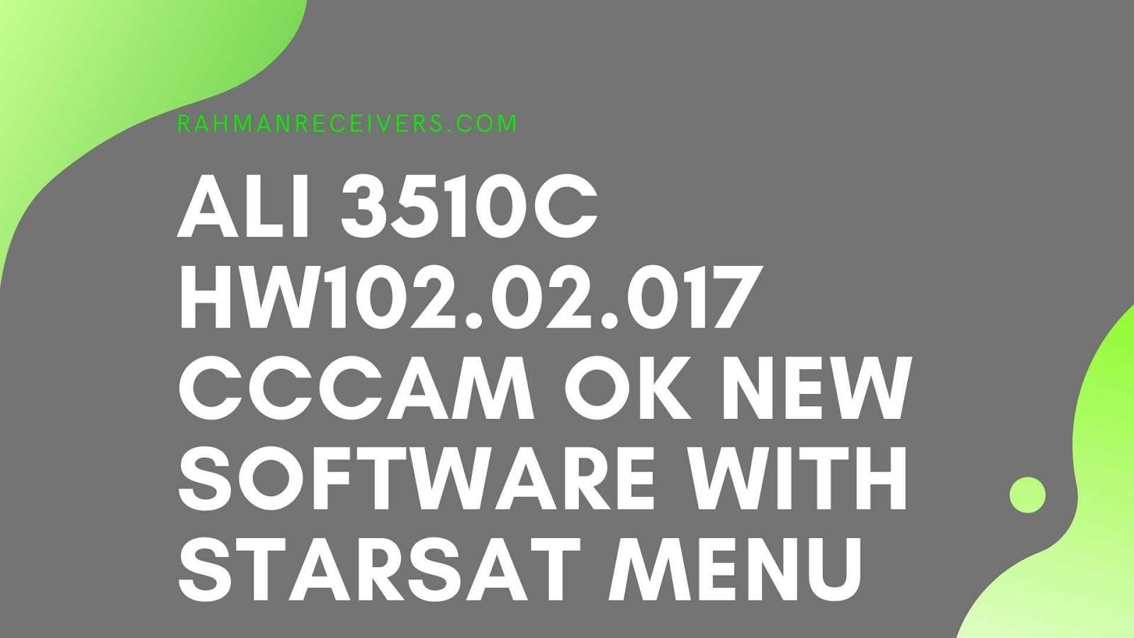 ALI 3510C HW102.02.017 CCCAM OK NEW SOFTWARE WITH STARSAT MENU 29 MARCH 2020