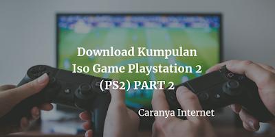 Download Kumpulan Iso Game Playstation 2 (PS2) PART 2