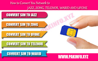 How to Convert Your Network to Jazz, Zong, Warid, Ufone and Telenor