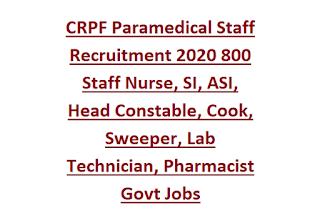 CRPF Paramedical Staff Recruitment 2020 800 Staff Nurse, SI, ASI, Head Constable, Cook, Sweeper, Lab Technician, Pharmacist Govt Jobs