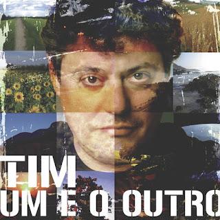 Tim - Um E O Outro (2006)