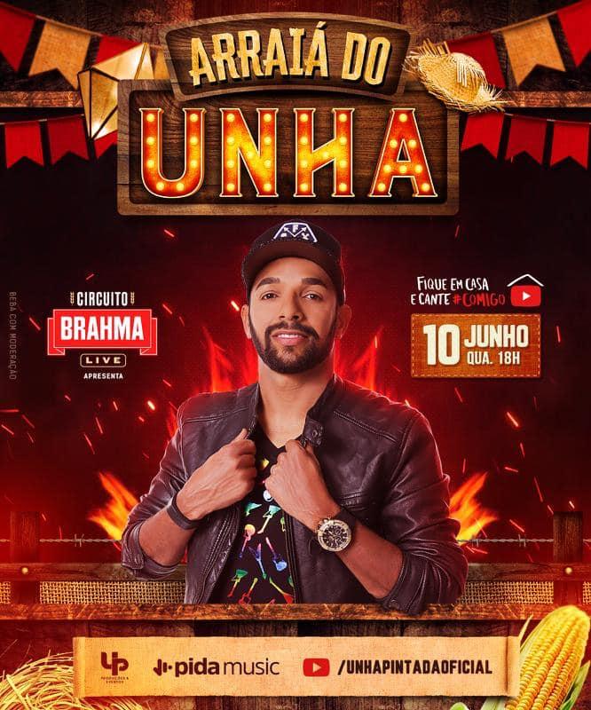 10/06/2020 Nova Live Show do Unha Pintada [Arraiá do Unha - Circuito Brahma Live] quarta-feira - 18h