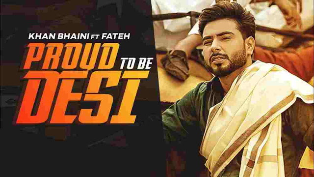 Proud To Be Desi Lyrics Khan Bhaini & Fateh Deo