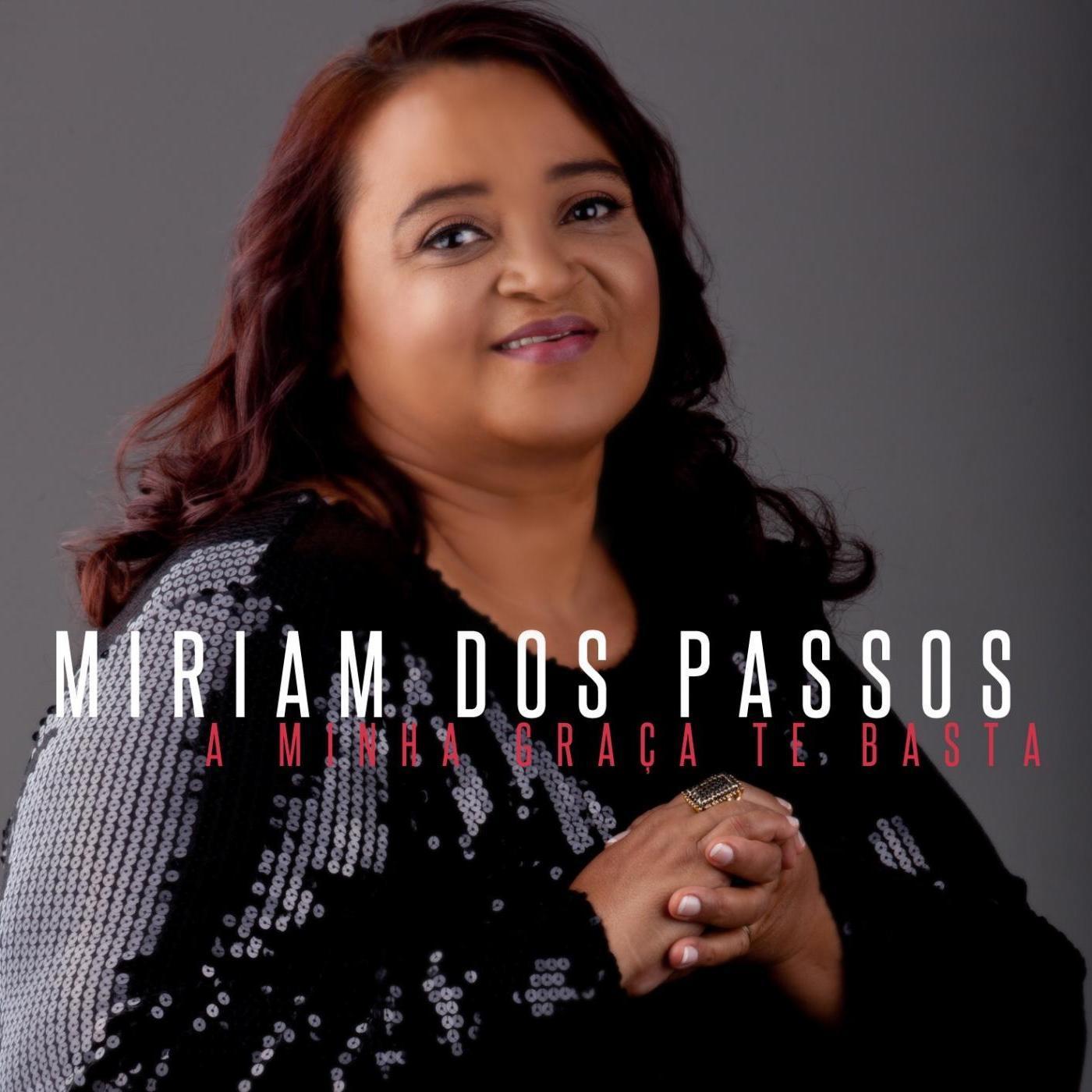 Miriam dos Passos - A Minha Gra�a Te Basta 2017