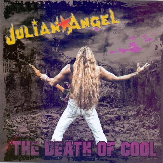 JULIAN ANGEL - The Death Of Cool (2017) full