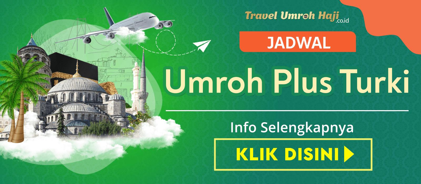Paket Umroh Plus Turki Murah Biaya Promo Jadwal Tahun 2020 2021