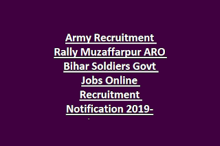 Army Recruitment Rally Muzaffarpur ARO Bihar Soldiers Govt Jobs Online Recruitment Notification 2019-Application Form