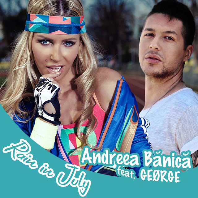 2016 melodie noua Andreea Banica feat GEORGE Rain in July piesa noua Andreea Banica featuring Jorge Rain in July ultima melodie Andreea Banica featuring GEORGE PAPAGHEORGHE Rain in July noul hit andreea banica 2016 youtube noul cantec jorge official cingle melodii noi andreea banica 2016 muzica noua andreea banica 2016 cea mai noua melodie Andreea Banica si GEORGE Rain in July noul single official video youtube Andreea Banica featuring Horhe Rain in July
