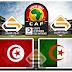 الجزائر و تونس 2017 + القنوات الناقلة