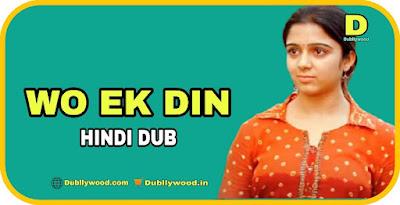 Wo Ek Din Hindi Dubbed Movie