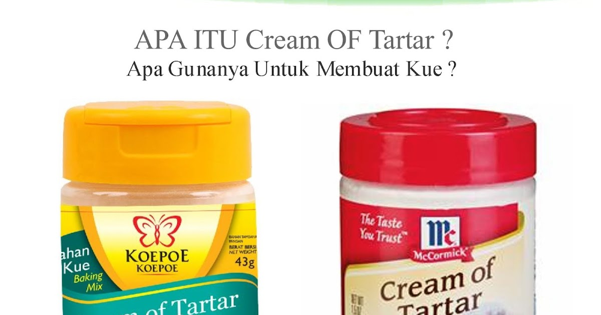 Apa Itu Cream Of Tartar Dan Apa Manfaatnya Untuk Membuat Kue