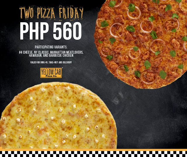 Yellow Cab Pizza Co Two Pizza Friday For Php 650 this 2016