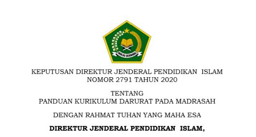 Keputusan Dirjen Pendis Nomor 2791 Tahun 2020 Tentang Panduan Kurikulum Darurat Pada Madrasah
