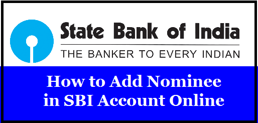 How to Add Nominee in SBI Account Online