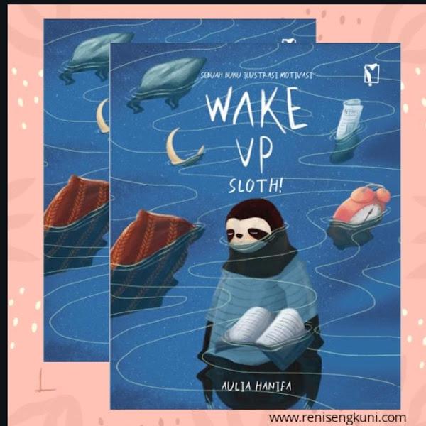Review Buku Wake Up Sloth: Seni Mengatasi Overthinking