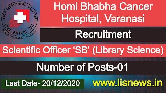 Scientific Officer 'SB' (Library Science) at Homi Bhabha Cancer Hospital, Varanasi