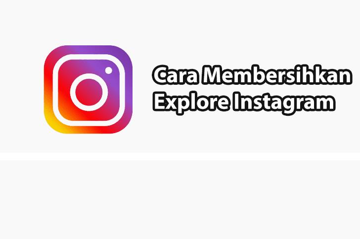 Cara Membersihkan Explore Instagram