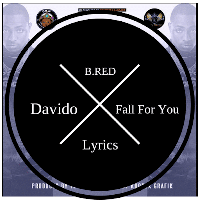 B-red-fall-for-you-davido-Lyrics