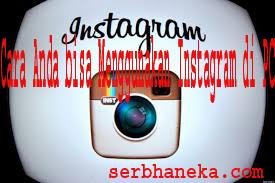 Cara Anda bisa Menggunakan Instagram di PC 1