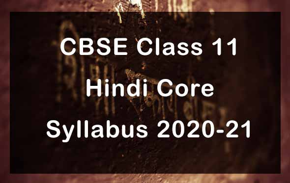 CBSE Class 11 Hindi Core Syllabus 2020-21