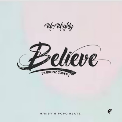 [Music] McMighty - Believe (K Bronz Cover)