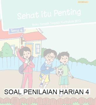 SOAL PENILAIAN HARIAN TEMA 4 KELAS 5