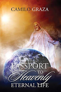 Passport to Heavenly Eternal Life free book promotion Camilo Graza