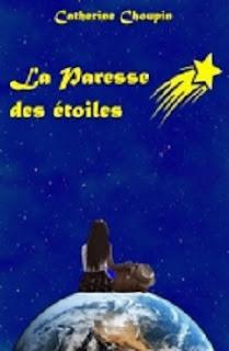 Vie quotidienne de FLaure : La paresse des étoiles par Catherine CHOUPIN