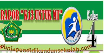 Raport Kelas 4 Madrasah Ibtidaiyah (MI) Kurikulum 2013 Revisi Semester 1 dan 2