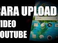 9 Cara Upload Video ke Youtube Lewat Hp dan PC