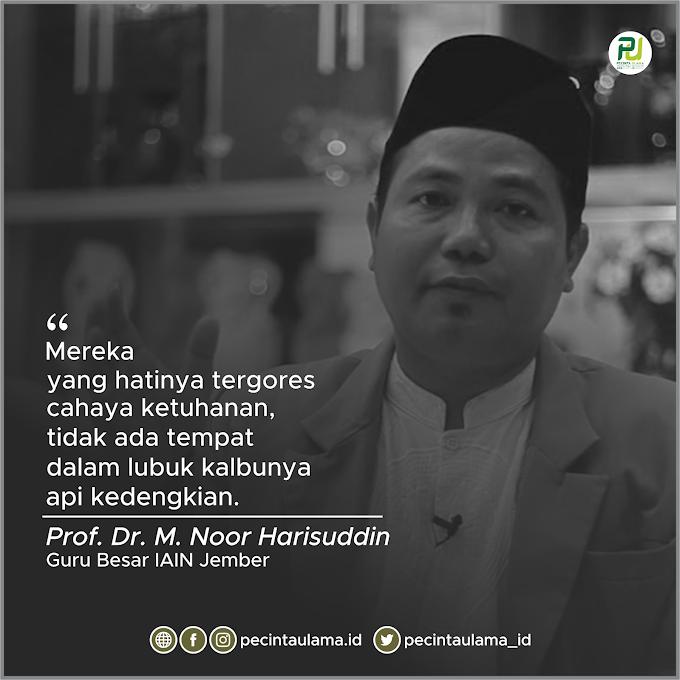 Prof Dr M Noor Harisuddin: Orang yang Tak Ada Kedengkian itu..