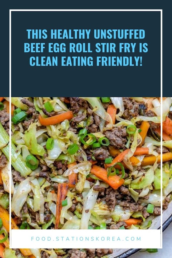 This HEALTHY Unstuffed Beef Egg Roll Stir Fry is Clean Eating Friendly!