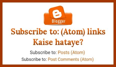 blogger-subscribe-to-posts-atom-kaise-hataye