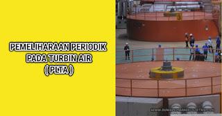 Pemeliharaan Periodik Pada Turbin Air