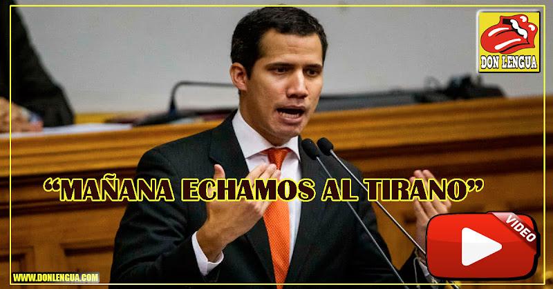 Juan Guaidó : Nos vemos mañana porque vamos a echar al Tirano