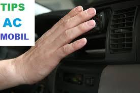5 Tips Jitu  Bikin AC Mobilmu Tidak Cepat Panas