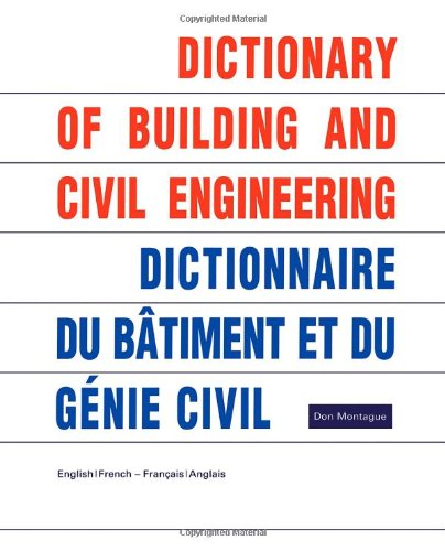 Dictionary-of-Building-and-Civil-Engineering-English-French-French-English-Don-Montague