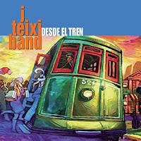 J.TEIXI BAND - Desde el tren 1