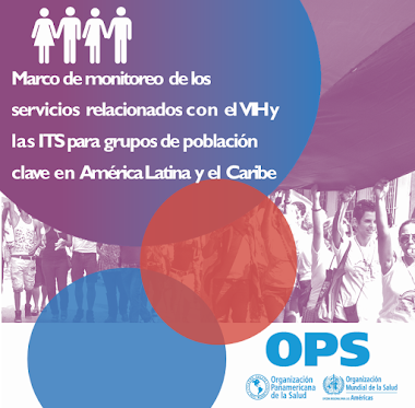 La OPS/OMS y Fondo Mundial, elaboran Marco de monitoreo de los servicios relacionados con el VIH e ITS en América Latina y el Caribe.
