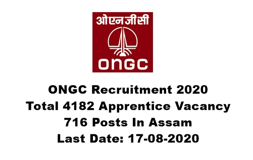 ONGC Recruitment 2020 : Apply Online For 4182 Apprentice Vacancy. 716 Posts In Assam. Last Date: 17-08-2020