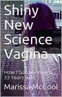 https://www.amazon.com/Shiny-New-Science-Vagina-Years-ebook/dp/B07LD7B9FB
