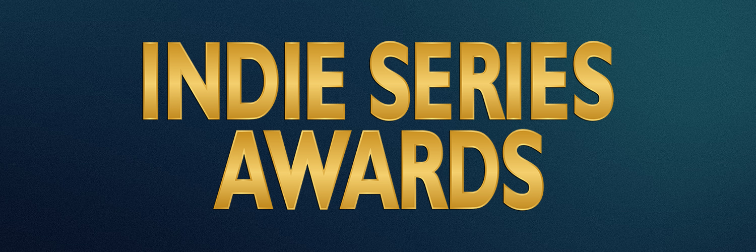 11th Annual Indie Series Awards Official Rules & Regulations