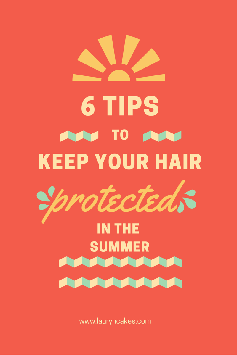 summer hair care, how to grow your hair, protect your hair