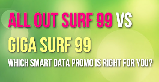 Smart All Out 99 vs Giga Surf 99 : Which Smart Prepaid Data Promo is Right For You?