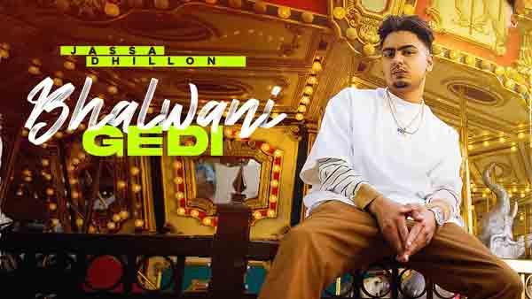 jassa dhillon bhalwani gedi lyrics